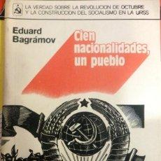 Libros de segunda mano: CIEN NACIONALIDADES, UN PUEBLO, EDUARD BAGRAMOV, MOSCU,1982. Lote 58187184