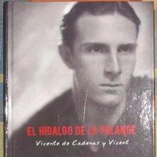 Libros de segunda mano: EL HIDALGO DE LA FALANGE. VICENTE DE CADENAS Y VICENT. JOSÉ LUIS JEREZ RIESCO. Lote 125381514
