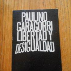 Libros de segunda mano: PAULINO GARAGORRI, LIBERTAD Y DESIGUALDAD, ALIANZA EDITORIAL. Lote 58269714