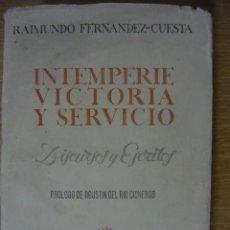 Libros de segunda mano: INTEMPERIE, VICTORIA Y SERVICIO. DISCURSOS Y ESCRITOS. RAIMUNDO FERNÁNDEZ CUESTA 1951 (FALANGE). Lote 58290581
