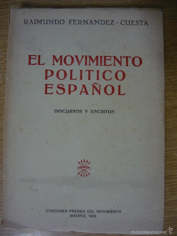 EL MOVIMIENTO POLÍTICO ESPAÑOL. DISCURSOS Y ESCRITOS. RAIMUNDO FERNÁNDEZ CUESTA 1952 (FALANGE) (Libros de Segunda Mano - Pensamiento - Política)
