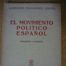Libros de segunda mano: EL MOVIMIENTO POLÍTICO ESPAÑOL. DISCURSOS Y ESCRITOS. RAIMUNDO FERNÁNDEZ CUESTA 1952 (FALANGE). Lote 58291092