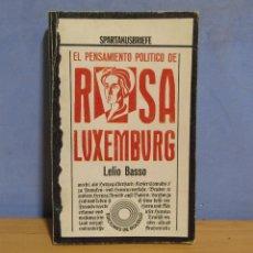 Libros de segunda mano: ROSA DE LUXEMBURG. EL PENSAMIENTO POLITICO DE EDIT.RIUNITI TRAD. JOSEP GRIFEU 1ª EDICION 1976. Lote 58340066