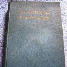 Libros de segunda mano: UNA GENERACION DE MATERIALISMO 1871-1900, HAYES (CATEDRA N.YORK Y EMBAJADOR EN ESPAÑA) AÑO 1946.. Lote 58346659