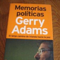 Libros de segunda mano: MEMORIAS POLÍTICAS - GERRY ADAMS - EDITORIAL AGUILAR, 2005 - PRIMERA EDICIÓN. Lote 58420221