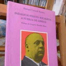 Libros de segunda mano: INDALECIO PRIETO: SOCIALISTA A FUERZA DE LIBERAL - ENRIQUE CORNIDE (PROLOGO DE GREGORIO MARAÑON MOYA. Lote 58472561