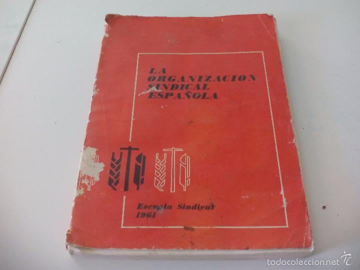 LA ORGANIZACIÓN SINDICAL ESPAÑOLA. ESCUELA SINDICAL 1961 (Libros de Segunda Mano - Pensamiento - Política)