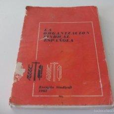 Libros de segunda mano: LA ORGANIZACIÓN SINDICAL ESPAÑOLA. ESCUELA SINDICAL 1961. Lote 58479402