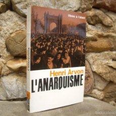 Libros de segunda mano: HENRI ARVON: L'ANARQUISME, 1ªED.1964 EDICIONS 62. Lote 58486423