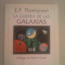 Libros de segunda mano: LA GUERRA DE LAS GALAXIAS, E. P. THOMPSON, CRÍTICA. Lote 58631835