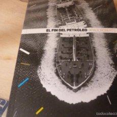 Libros de segunda mano: EL FIN DEL PETROLEO PAUL ROBERTS EDITORIAL: PUBLICO, 2010. Lote 58638696