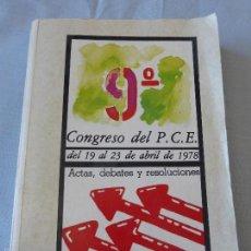 Libros de segunda mano: 9 CONGRESO DEL P.C.E DEL 19 AL 23 DE ABRIL DE 1978 , ACTAS, DEBATES Y RESOLUCIONES , P. COMUNISTA. Lote 58663947