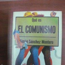 Libros de segunda mano: QUE ES EL COMUNISMO. SIMON SANCHEZ MONTERO. EDITORIAL LA GAYA CIENCIA 1976.. Lote 58690049