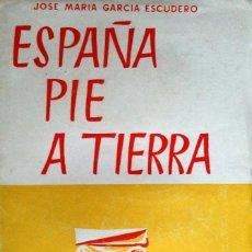 Libros de segunda mano: ESPAÑA PIE A TIERRA. JOSE MARIA GRACIA ESCUDERO.. Lote 59067135