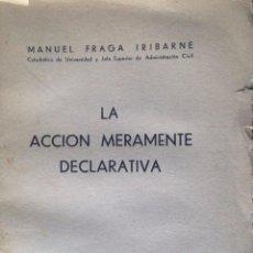 Libros de segunda mano: LA ACCION MERAMENTE DECLARATIVA. MANUEL FRAGA IRIBARNE.. Lote 59067520