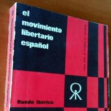 Libros de segunda mano: EL MOVIMIENTO LIBERTARIO ESPAÑOL . RUEDO IBÉRICO. Lote 59475979