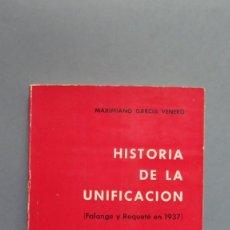 Libros de segunda mano: HISTORIA DE LA UNIFICACION. FALANGE Y REQUETE. 1937. MAXIMIANO GARCIA VENERO. Lote 59582087