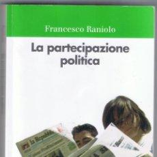 Libros de segunda mano: LA PARTECIPAZIONE POLITICA FRANCESCO RANIOLO UNIVERSALE PAPERBACKS IL MULINO 291 PAG AÑO 2002 MD196. Lote 59583543
