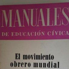 Libros de segunda mano: EL MOVIMIENTO OBRERO MUNDIAL. MANUALES DE EDUCACIÓN CÍVICA. VICTOR ALBA. TÍSNER. J. BULLEJOS. 1964. Lote 59585024
