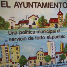 Libros de segunda mano: EL AYUNTAMIENTO. UNA POLÍTICA MUNICIPAL AL SERVICIO DE TODO EL PUEBLO. ORT EDICIONES. 1978.. Lote 59717355