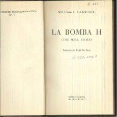 Libros de segunda mano: LA BOMBA H. (THE HELL BOMB). WILLIAM L. LAWRENCE. Lote 59750876