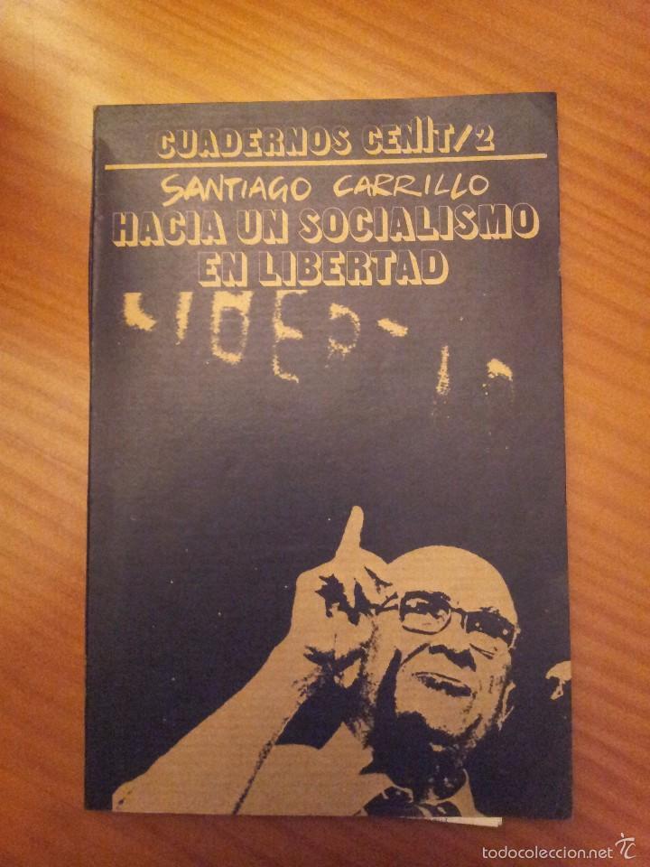 HACIA UN SOCIALISMO EN LIBERTAD -- SANTIAGO CARRILLO (Libros de Segunda Mano - Pensamiento - Política)