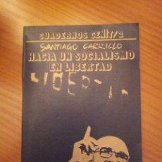 Libros de segunda mano: HACIA UN SOCIALISMO EN LIBERTAD -- SANTIAGO CARRILLO. Lote 59938219
