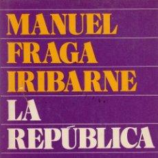 Libros de segunda mano: LA REPÚBLICA. MANUEL FRAGA IRIBARNE. ILUSTRACIONES: MINGOTE. 1ª ED. 1973. Lote 60071443