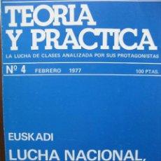 Libros de segunda mano: TEORÍA Y PRÁCTICA. Nº 4. FEBRERO 1977. EUSKADI. LUCHA NACIONAL, LUCHA DE CLASES. . Lote 60157475