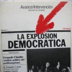 Libros de segunda mano: AVANCE/INTERVENCIÓN. COLECCIÓN DE ACTUALIDAD. Nº 1. LA EXPLOSIÓN DEMOCRÁTICA. 1976. 100 PÁGS.. Lote 60158315