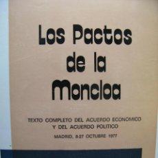 Libros de segunda mano: LOS PACTOS DE LA MONCLOA. TEXTO COMPLETO DEL ACUERDO ECONÓMICO Y DEL ACUERDO POLÍTICO. 1977.. Lote 60158699