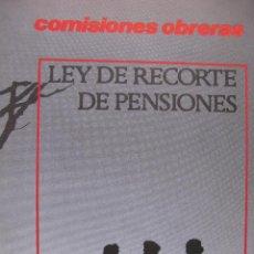 Libros de segunda mano: LOTE DE PUBLICACIONES DE CC.OO. (COMISIONES OBRERAS ). VER DETALLE. . Lote 60249467