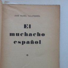Libros de segunda mano: EL MUCHACHO ESPAÑOL. JOSE MARIA SALAVERRIA . Lote 60262903