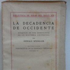 Libros de segunda mano: LA DECADENCIA DE OCCIDENTE. 1946. OSWALD SPENGLER. BIBLIOTECA DE IDEAS DEL SIGLO XX. Lote 62930935