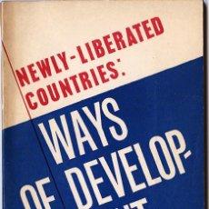 Libros de segunda mano: NEWLY-LIBERATED COUNTRIES: WAYS OF DEVELOPMENT - NOVOSTI, URSS - 1970. Lote 60625147