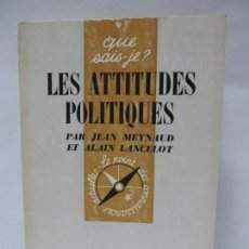 Libros de segunda mano: LES ATTITUDES POLITIQUES. JEAN MEYNAUD. 1964. PARIS. PRESSES UNIVERSITAIRES DE FRANCE. 126PAGS.. Lote 60791171