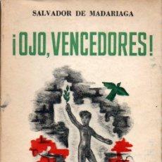 Libros de segunda mano: SALVADOR DE MADARIAGA : ¡OJO, VENCEDORES! (SUDAMERICANA, 1945). Lote 61478683