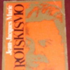 Libros de segunda mano: EL TROTSKISMO, DE JEAN-JAQUES MARIE (PEDIDO MINIMO 10 €). Lote 62074780