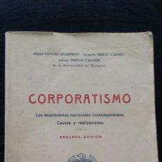 Libros de segunda mano: CORPORATIVISMO. LOS MOVIMIENTOS NACIONALES CONTEMPORÁNEOS. 1937. Lote 62124576