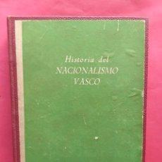 Libros de segunda mano: HISTORIA DEL NACIONALISMO VASCO MAXIMIANO GARCIA VENERO EDITORA NACIONAL 1945 1ª EDICIÓN. Lote 62179880