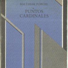 Libros de segunda mano: PUNTOS CARDINALES. BALTASAR PORCEL. EDICIONS DEL MALL. BARCELONA. 1988. Lote 62242328