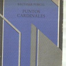 Libros de segunda mano: PUNTOS CARDINALES. BALTASAR PORCEL. EDICIONS DEL MALL. BARCELONA. 1988. Lote 62242888