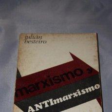 Libros de segunda mano: MARXISMO Y ANTIMARXISMO. Lote 62300220