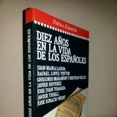 Libros de segunda mano: DIEZ AÑOS EN LA VIDA DE LOS ESPAÑOLES / PRIMERA EDICION 1986. Lote 62452179