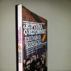 Libros de segunda mano: ¿RUPTURA O REFORMA? / PRIMERA EDICION 1984. Lote 62453563
