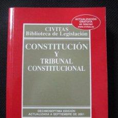 Libros de segunda mano: CONSTITUCIÓN Y TRIBUNAL CONSTITUCIONAL. CIVITAS BIBLIOTECA DE LEGISLACIÓN. CIVITAS. 459PAGS. Lote 62484372