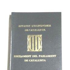 Libros de segunda mano: ESTATUT D'AUTONOMIA DE CATALUNYA I REGLAMENT DEL PARLAMENT DE CATALUNYA ANY 80. BUEN ESTADO 204 PAG. Lote 62486024