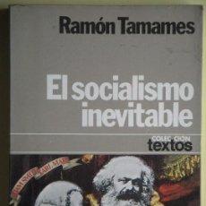 Libros de segunda mano: EL SOCIALISMO INEVITABLE - RAMON TAMAMES - EDITORIAL PLANETA, 1978, 1ª EDICION. Lote 63150400