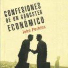 Libros de segunda mano: LIBRO - CONFESIONES DE UN SICARIO ECONÓMICO LA CARA OCULTA DEL IMPERIALISMO AMERICANO, JOHN PERKINS. Lote 63167020