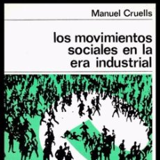 Libros de segunda mano: B489 - LOS MOVIMIENTOS SOCIALES EN LA ERA INDUSTRIAL. MANUEL CRUELLS. LENIN. MAO. .. Lote 57554045